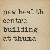New Health Centre Building at Thuma Image